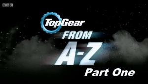 Top Gear 22 сезон Топ Гир Специальный выпуск: От A до Z [Часть первая]