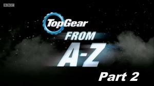 Top Gear 22 сезон Топ Гир Специальный выпуск: От A до Z Часть вторая]